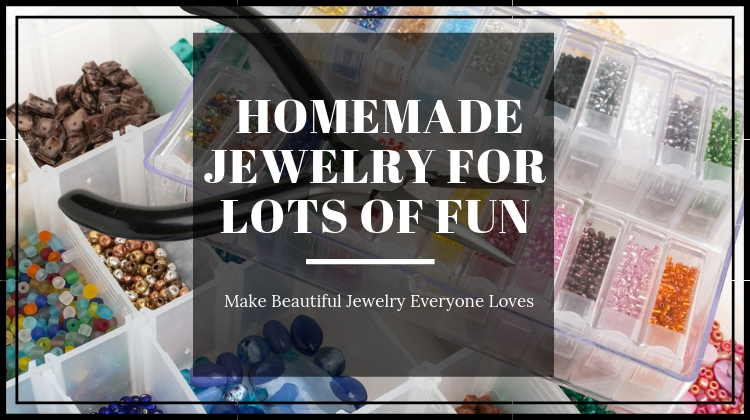 Homemade Jewelry For Lots Of Fun