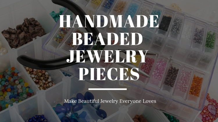 Beautiful Handmade Beaded Jewelry Pieces
